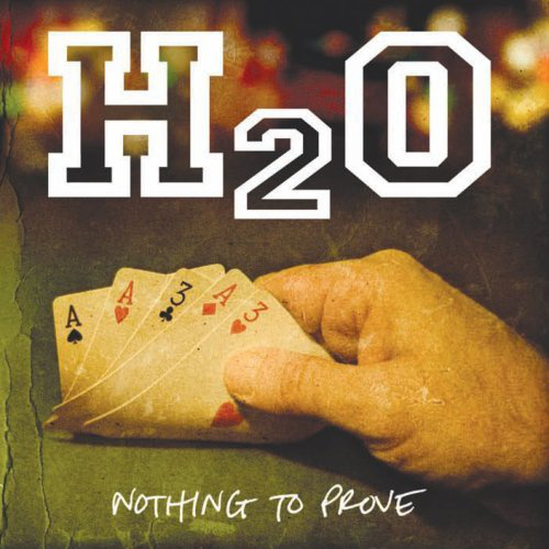 H20 'Nothing To Prove'
