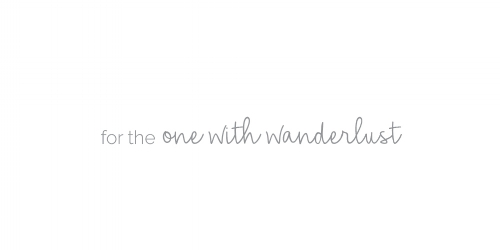 for the one with wanderlust