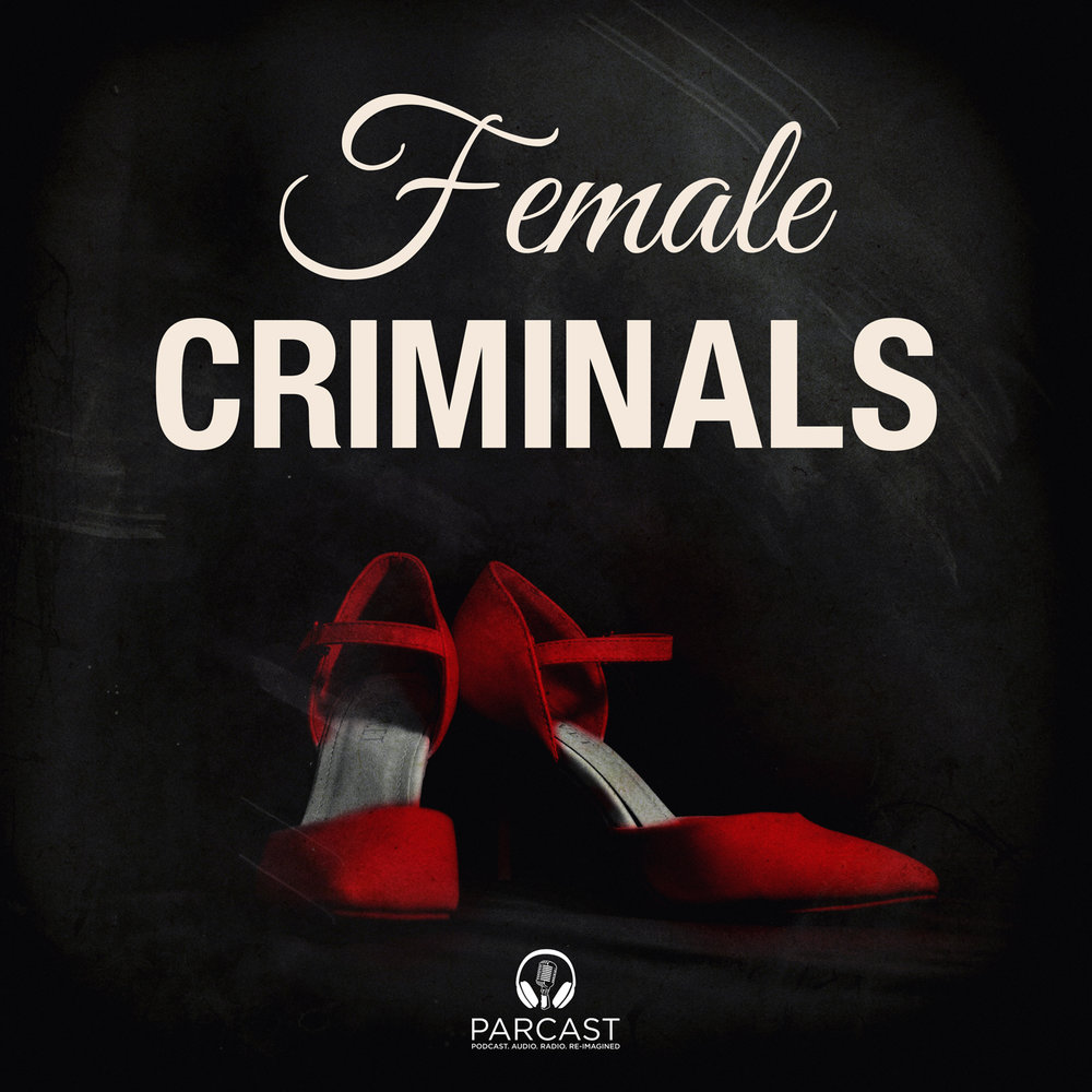 Female_Criminals_Parcast_1400.jpg