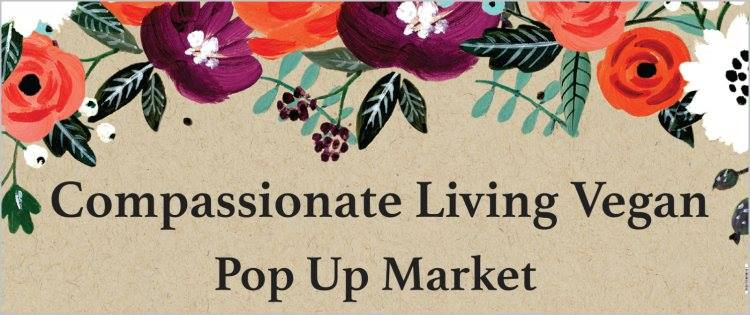 compassionate living vegan pop up market
