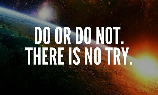 BLOG-DO OR DO NOT, NO TRY
