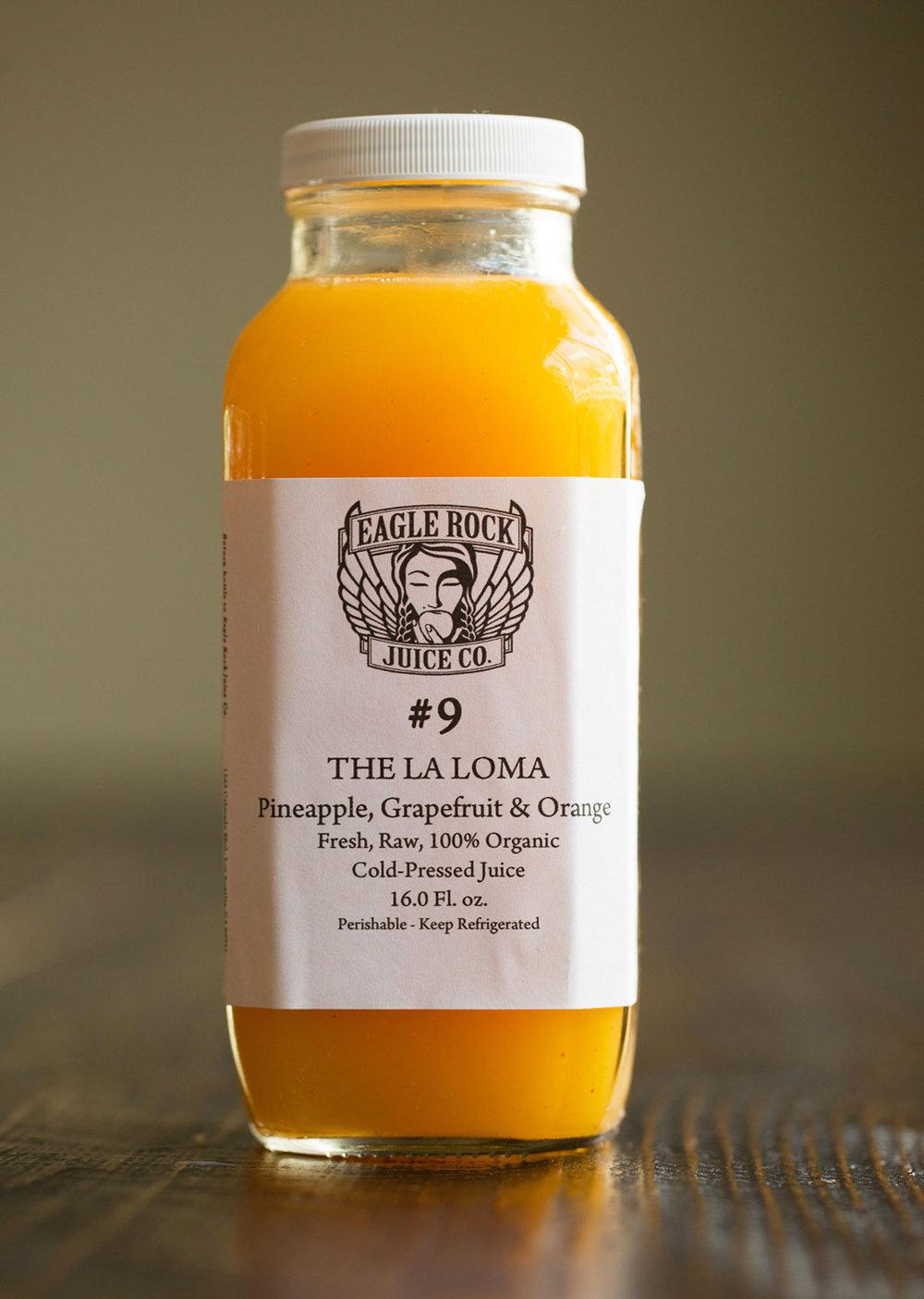 #9 The La Loma   $25.00/12.50/10.50  Pineapple, Grapefruit & Orange #9B w/ Bee Pollen  $12.75/10.75 #9C w/ Cayenne   $12.75/10.75
