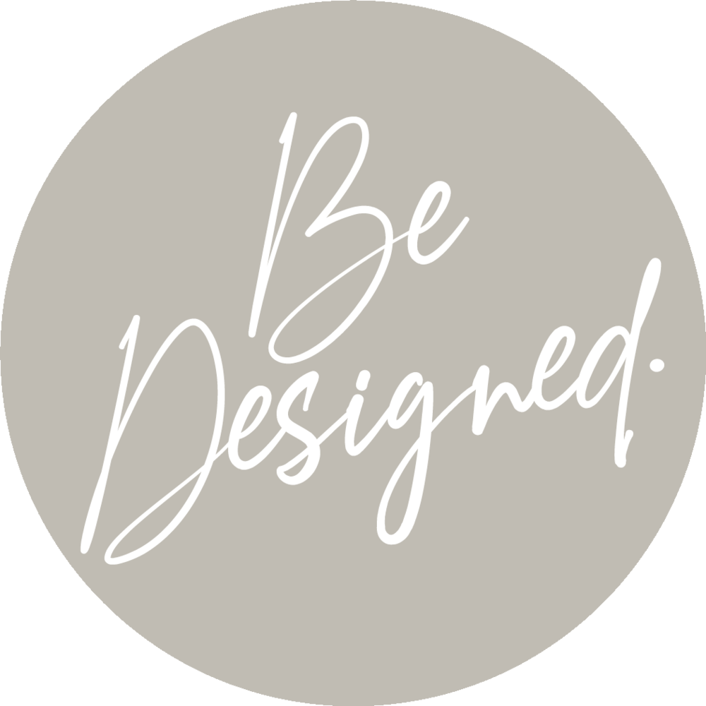 BE DESIGNED