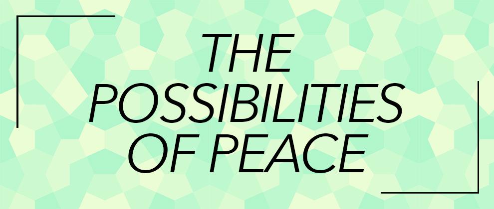 thepossibilitiesofpeace990X420.jpg