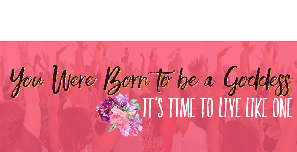 you+were+born+to+be+a+goddess+header.jpg