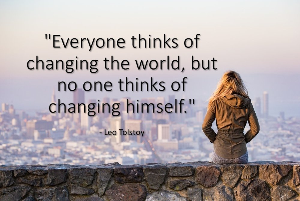 Everyone thinks of changing the world,.jpg