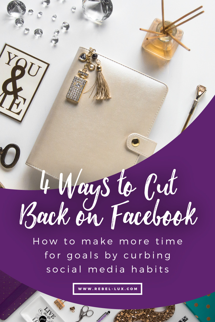 4 ways to cut back on Facebook: managing our social media interactions