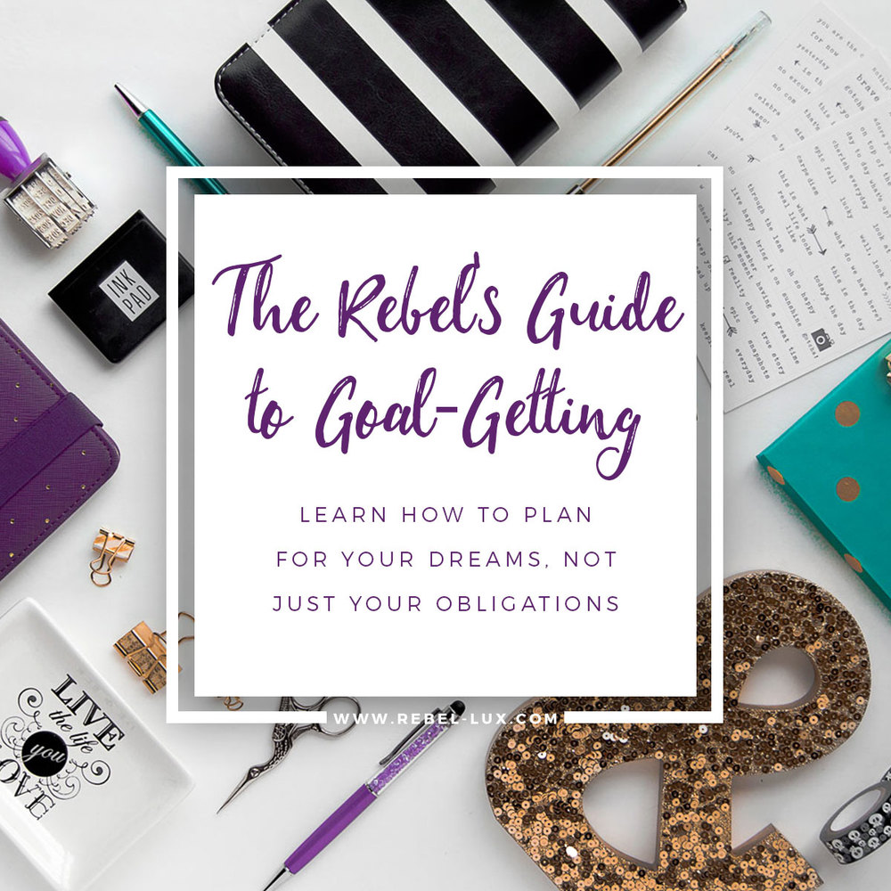 Click here to share the Rebel's Guide to Goal Getting with your followers on Facebook, Twitter, or Pinterest!