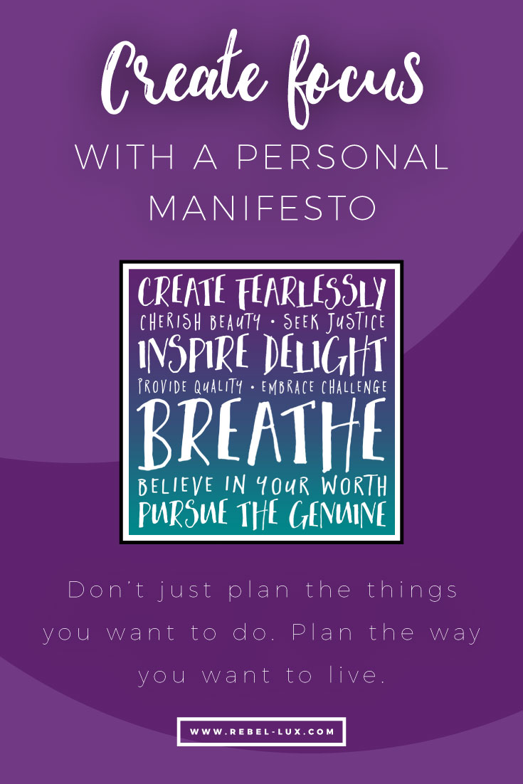 Creating focus with a personal manifesto: don't just plan the things you need to do. Plan the way you want to live.