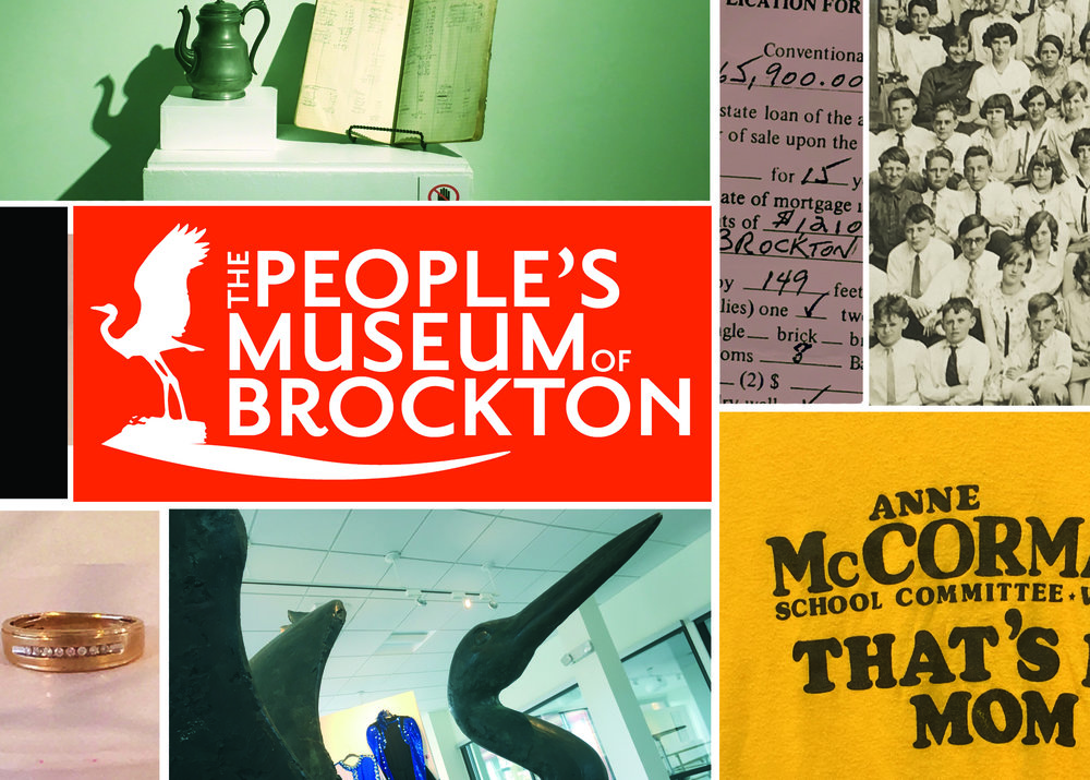 THE PEOPLE'S MUSEUM of BROCKTON (arranged, organized, and written by Kara L. McCormack, PhD and area contributors) Kept open from the middle of June, 2017 through late October, 2017 as part of a larger, ongoing collections project of area histories, both public and private. Over the course of its install, which took place over the course of months with instrumental aid from, among others, Fuller Craft Museum, city residents and employees took to the effort by contributing objects of personal and public significance, eventually building an eclectic but wholly relevant and timely portrait of an ever-changing and diverse city that speaks to a wide range of civic conversations and identities largely typical of the greater commonwealth of Massachusetts.
