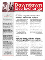 Downtown Idea Exchange Newsletter   Each month downtown leaders turn to  Downtown Idea Exchange  for practical news reports, how-to information, and hundreds of real-world examples of how downtowns are growing and prospering.