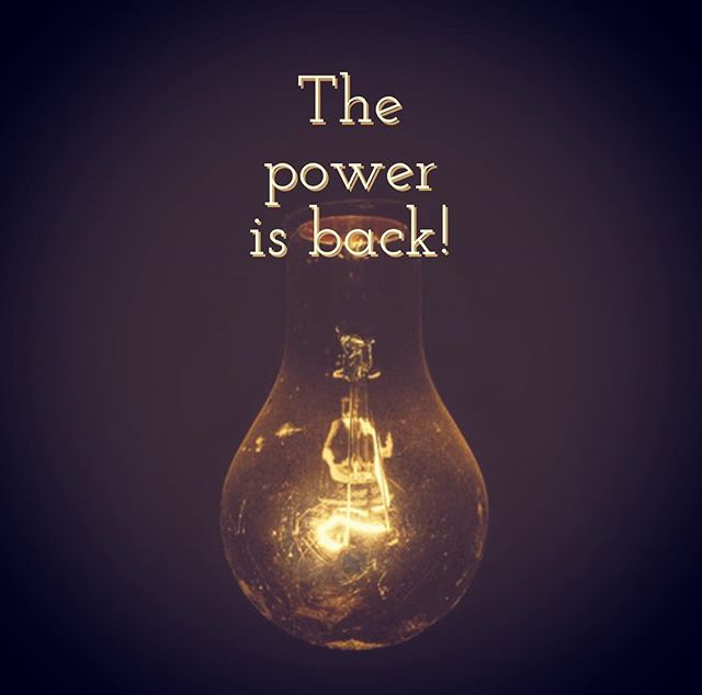 Our power is back! Come on in!