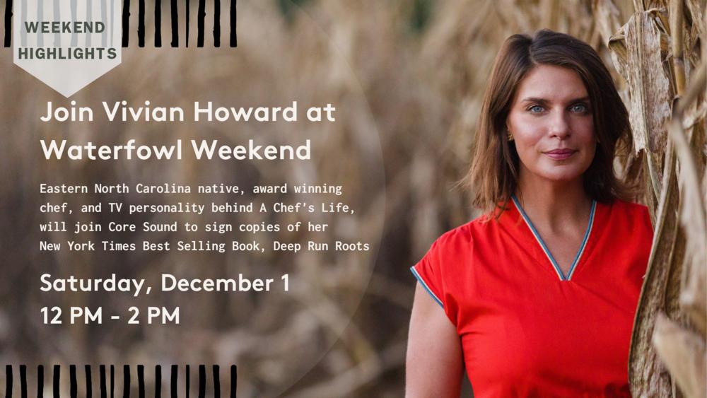 Join Vivian Howard at Waterfowl Weekend-2.png