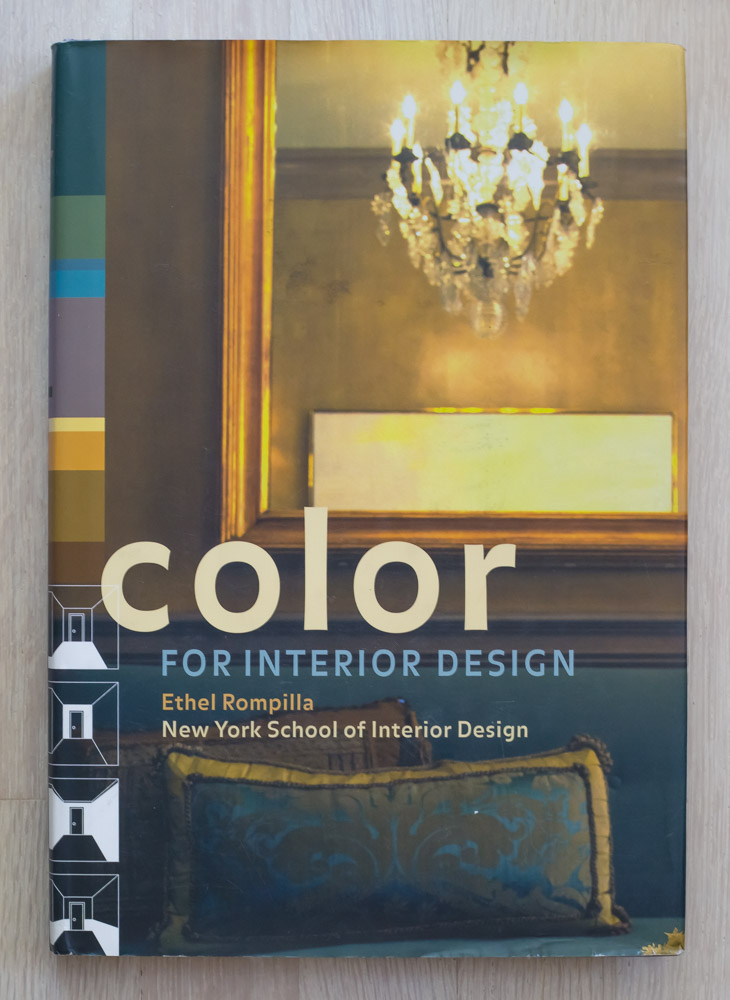 Color for Interior Design  by Ethel Rompilla and the New York School of Interior Design. Editorial Concept Development and Acquisition by Richard Olsen. Susan Lovell and Elaine Stainton, Editors. HvAD, Graphic Design. Justine Keefe, Production Manager. Harry N. Abrams, Inc., Publishers.