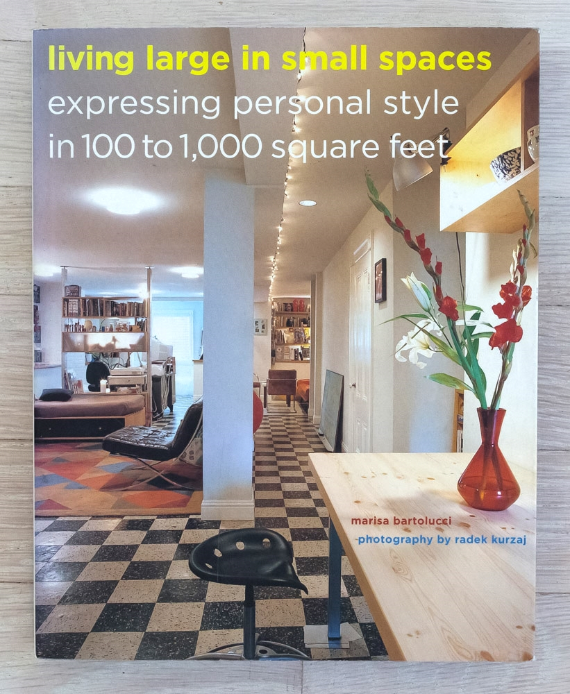Living Large in Small Spaces  by Marisa Bartolucci and Radek Kurzaj. Edited by Richard Olsen. Miko McGinty, Graphic Design. Justine Keefe, Production Manager. Harry N. Abrams, Inc., Publishers.
