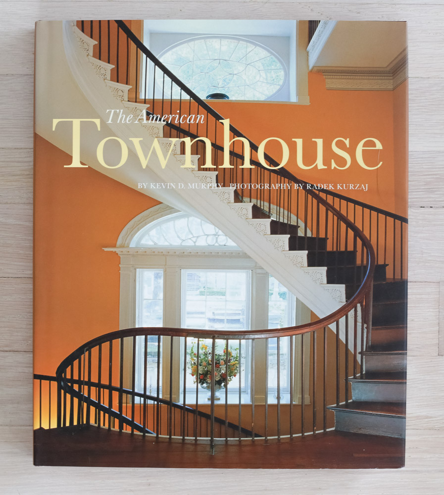 The American Townhouse  by Kevin Murphy and Radek Kurzaj. Developed and Edited by Richard Olsen. Judy Hudson, Graphic Design. Jane Searle, Production Manager. Harry N. Abrams, Inc., Publishers.