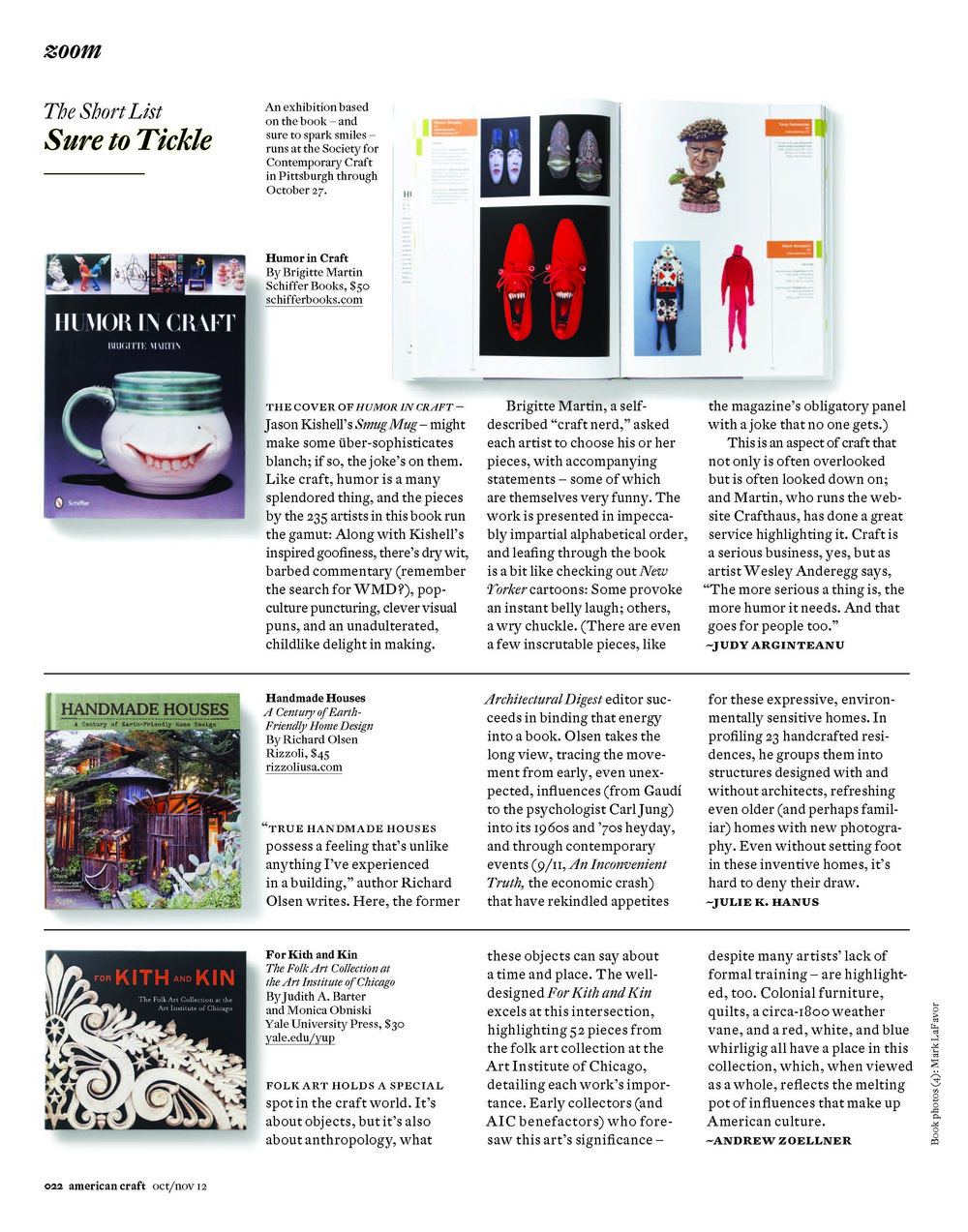 Handmade Houses   reviewed by Julie K. Hanus in   American Craft  , October/November 2012.