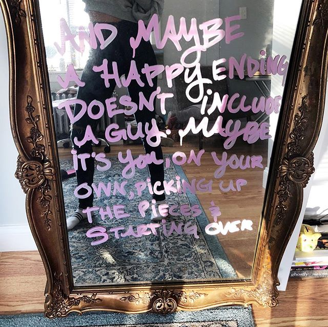 "Tag a friend who needs to take a look in this mirror. ""And maybe the happy ending doesn't include a guy. Maybe it's you, on your own, picking up the pieces and starting over..."" Quote from my favorite movie, He's Just Not That Into You.  Made by me."