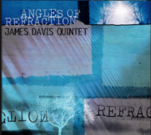 James Davis Quintet: Angles of Refraction (2007)