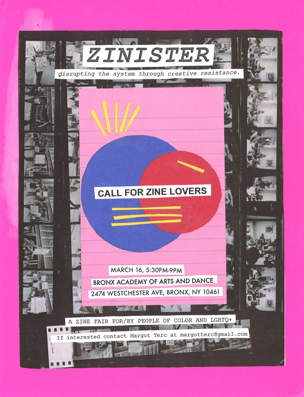 Zinister Zine Fest - May 16, 2017 - 6pm || BAAD! BronxRole: OrganizerWe're excited to present ZINISTER, a zine fair for/by people of color and lgbtq+ folks. The fair is part of BAAD! Ass Women 2017 festival, and it is a call for our local artists and cultural workers to disrupt the system through creative resistance.