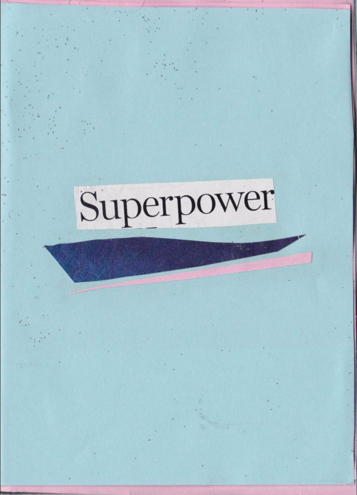 Superpower - I know I got me (a very tiny zine).