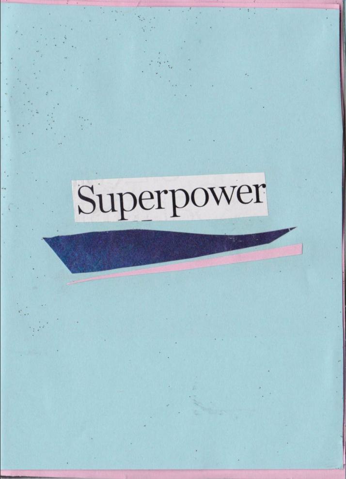 Superpower - I know I got me (a very tiny zine).