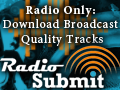 Radio Submit   Radio Dj's Download Broadcast Quality Tracks Here