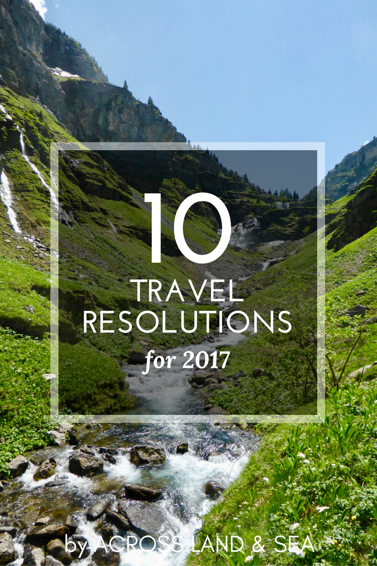 10 Travel Resolutions in 2017 by Across Land & Sea