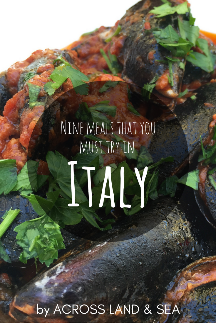 Nine meals that you must try in Italy, by Across Land & Sea