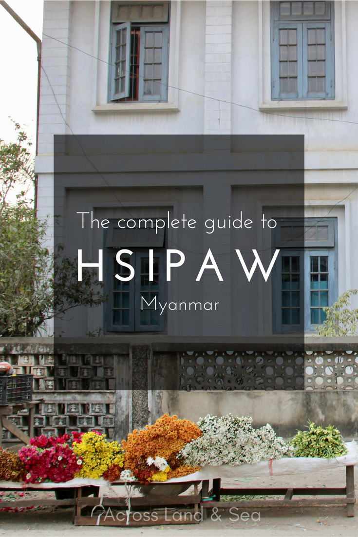 The complete guide to Hsipaw, Myanmar @acrosslandsea