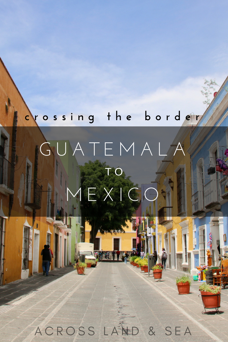 Crossing the border from Guatemala to Mexico