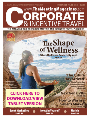 Corporate & Incentive Travel Magazine    The Shape of Wellness  By Maura Keller  October 1, 2015 Pages 38-44