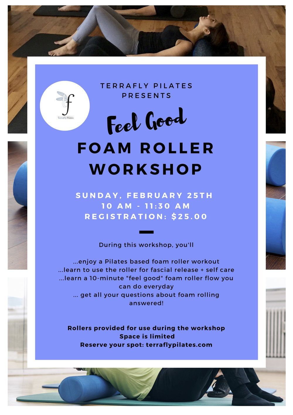 Join Sarah on  Sunday, February 25th from 10:00-11:30am  for this amazing foam roller workshop! You'll learn to use the roller for fascial release, self care and stretching. Foam rollers are provided, but space is limited so sign up today!