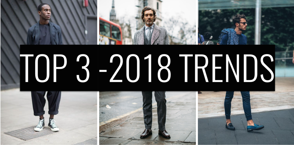 3 Top Menswear Trends For 2018 Styleledger