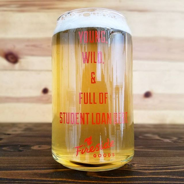 Young, Wild, and Full of Student Loan Debt. A special beer can glass to help remind you of the crushing debt burden of your youth.  New beer can glasses available now on our website. Check back often for new designs. Cheers!  #beer #craftbeer #pintglass #beercan #glassware #barware