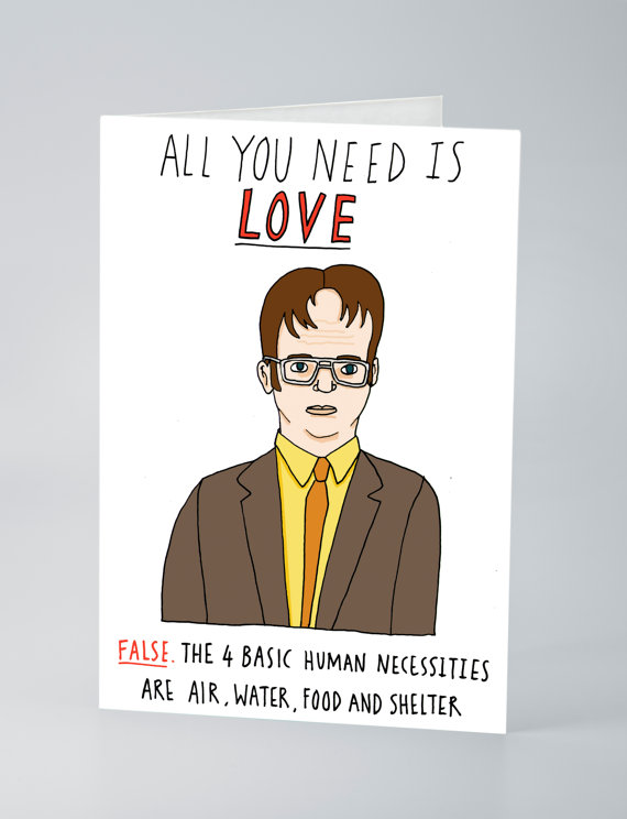All you need is love - The Office dwight
