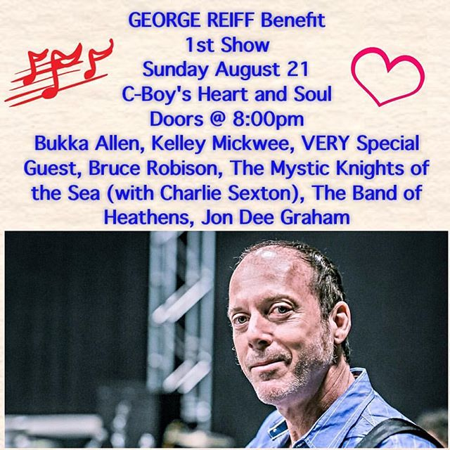 This Sunday night benefit show for George Reiff at C-Boys Heart and soul.  Wish I could be there...if you're in Austin please go.