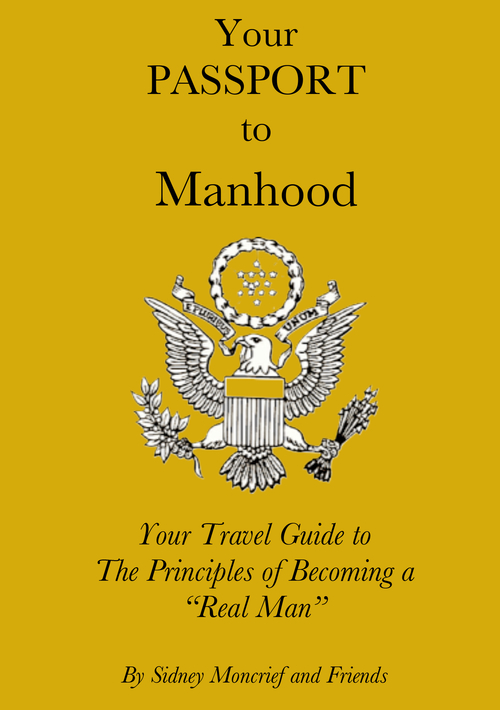 "Your Passport to Manhood -Becoming a ""Real Man"" - $12.95"