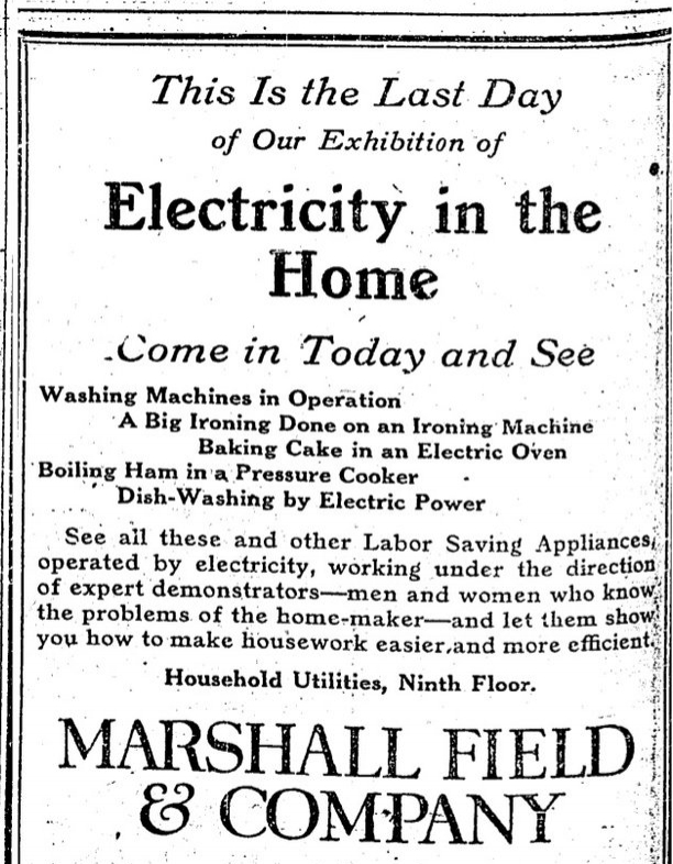 Companies, like Marshall Field & Co., seen below in an ad from 1919, regularly held demonstrations on their shop floors to show customers the advantages of electrical appliances.