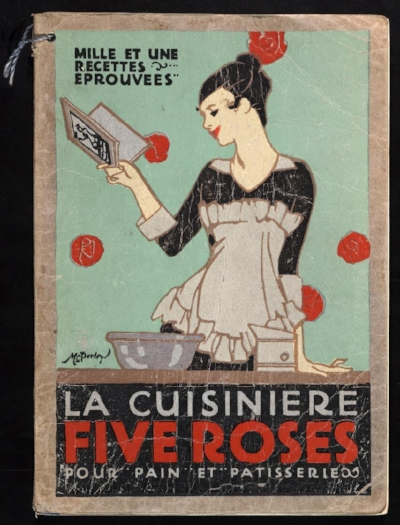 La cuisiniere Five Roses . Lake of the Woods Milling Company Limited, 1915 .  Illustrated by M.C. Perley. Courtesy of the Thomas Fisher Rare Book Library, Toronto.