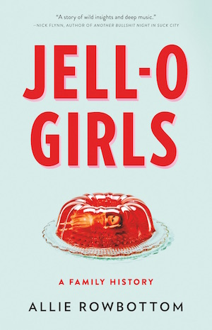 Jell-O Girls: A Conversation with Allie Rowbottom    Join us for an exclusive chat with author, Allie Rowbottom, as she talks about the food and feminist themes that infuse her new book,   Jell-O Girls: A Family History  , available on July 24th, 2018.   Listen Now    Show Notes