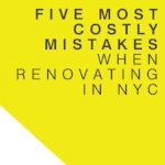 Five Most Costly Mistakes When Renovating in NYC