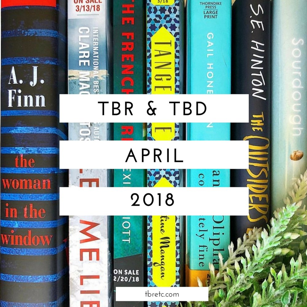 TBR & TBD | New and Noteworthy for April 2018 — TBR, etc
