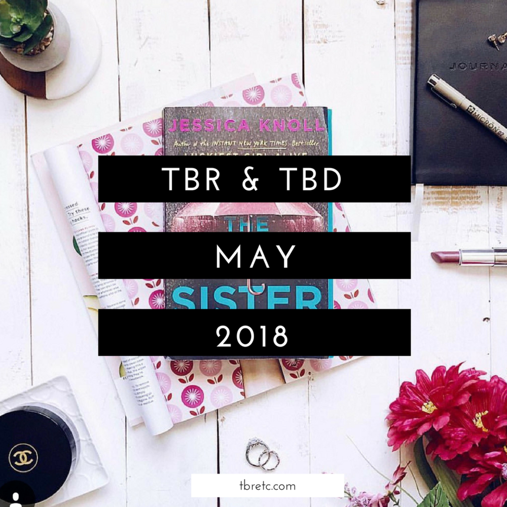 TBR & TBD | May 2018 | TBR Etc