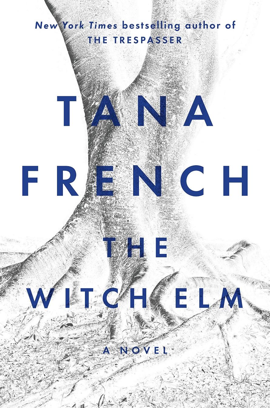 The Witch Elm | Tana French | TBR Etc