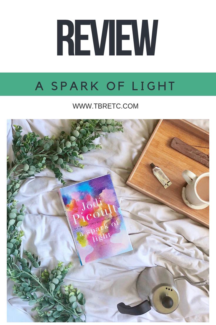 Review: A Spark of Light | Jodi Picoult | TBR Etc.
