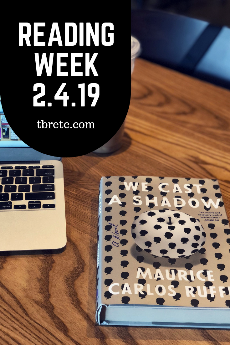 Reading Week   2.4.19   TBR Etc.