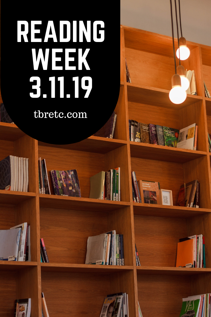 Reading Week 3.11.19 | TBR etc. | What I Read, Upcoming Reading Plans, and Book Mail