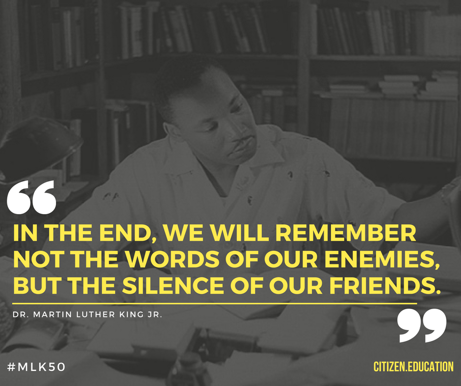 In the End, we will remember not the words of our enemies, but the silence of our friends..png