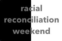 racialreconciliationweekendsm.jpg
